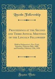 Proceedings at the Second and Third Annual Meetings of the Lincoln Fellowship by Lincoln Fellowship image