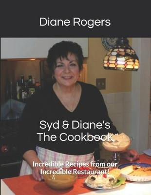 Syd & Diane's The Cookbook by Diane Rogers