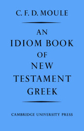 An Idiom Book of New Testament Greek by C.F.D. Moule image
