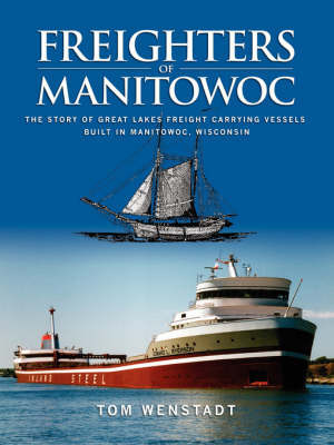 Freighters of Manitowoc by Tom Wenstadt