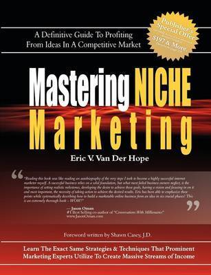 Mastering Niche Marketing by Eric Van Van Der Hope