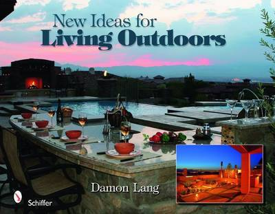 New Ideas for Living Outdoors by Damon Lang