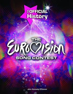 "The ""Eurovision Song Contest"": The Official History by John Kennedy O'Connor"