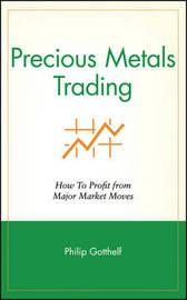 Precious Metals Trading by Philip Gotthelf