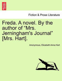 """Freda. a Novel. by the Author of """"Mrs. Jerningham's Journal"""" [Mrs. Hart]. by * Anonymous"""