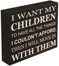 'I Want My Children to Have All Things' Shelf Plaque