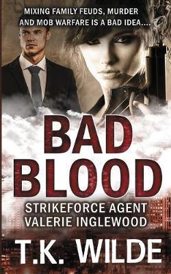 Bad Blood by T K Wilde
