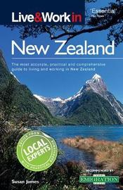 Live & Work in New Zealand by Susan James