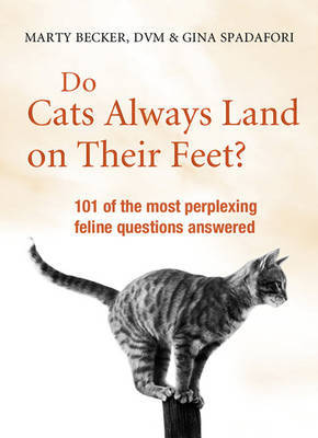 Do Cats Always Land on Their Feet? by Marty Becker image