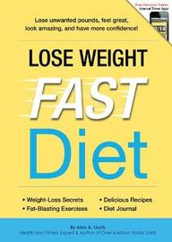 Lose Weight Fast Diet by Alex A Lluch