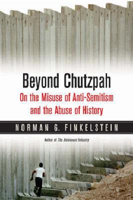 Beyond Chutzpah by Norman Finkelstein
