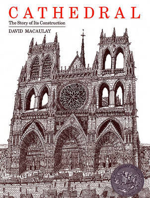 Cathedral: the Story of Its Construction by David Macauley