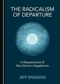 The Radicalism of Departure by Jeff Spiessens