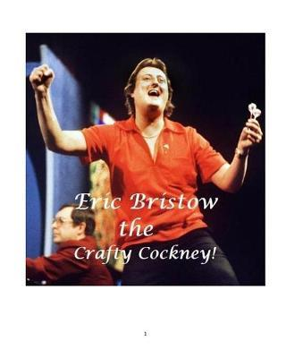 Eric Bristow - The Crafty Cockney! by Steven King image