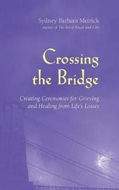 Crossing the Bridge by Sydney Barbara Metrick image