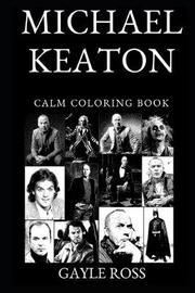 Michael Keaton Calm Coloring Book by Gayle Ross