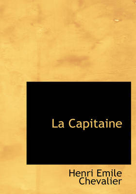 La Capitaine by Henri Emile Chevalier image