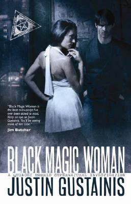 Black Magic Woman by Justin Gustainis image