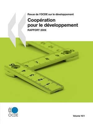 Revue De L'OCDE Sur Le Developpement: Cooperation Pour Le Developpement - Rapport 2009 : Volume 10 Numero 1 by OECD Publishing image