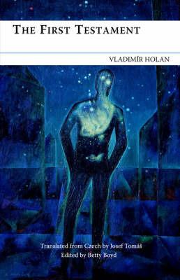The First Testament by Vladimir Holan