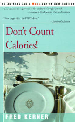 Don't Count Calories! by Fred Kerner