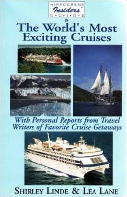 Hippocrene Insider's Guide to the World's Most Exciting Cruises by Shirley Linde
