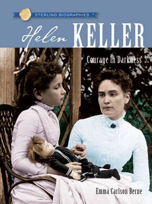 Helen Keller: Courage in Darkness by Emma Carlson Berne image