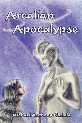 Arcalian Apocalypse by Michael Anthony Cariola image