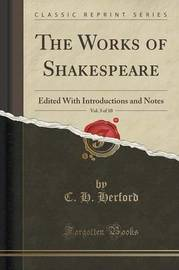 The Works of Shakespeare, Vol. 3 of 10 by C.H. Herford