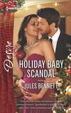 Holiday Baby Scandal by Jules Bennett