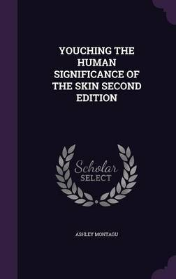 Youching the Human Significance of the Skin Second Edition by Ashley Montagu image