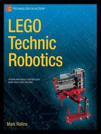 LEGO Technic Robotics by Mark Rollins