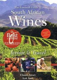 The Essential Guide to South African Wines by Elmari Swart image