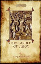 The Candle of Vision by AE. George William Russel