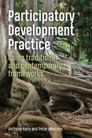 Participatory Development Practice by Anthony Kelly