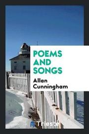 Poems and Songs by Allan Cunningham