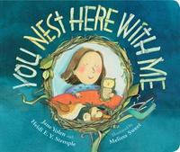 You Nest Here With Me by Jane Yolen