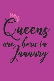 Queens Are Born in January by Creative Juices Publishing