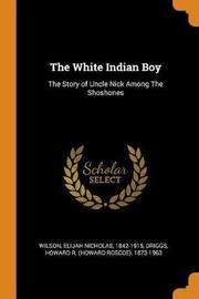 The White Indian Boy by Elijah Nicholas Wilson