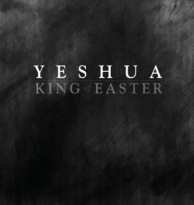 YESHUA KING of EASTER by Jay Risner