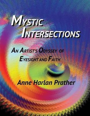 Mystic Intersections by Anne Prather