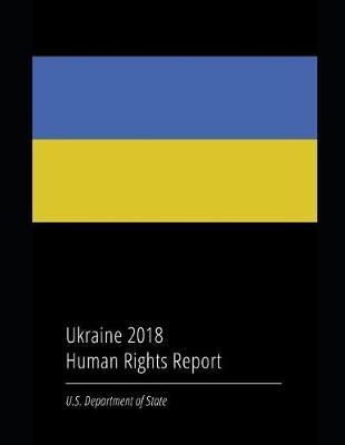 Ukraine 2018 Human Rights Report by U.S. Department of State image