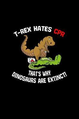 T-rex Hates CPR That's Why Dinosaurs Are Extinct by Gcjournals Nurse Journals