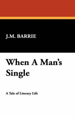 When a Man's Single by James Matthew Barrie image