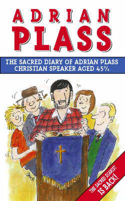 The Sacred Diary of Adrian Plass: Christian Speaker Aged 45 3/4 by Adrian Plass image