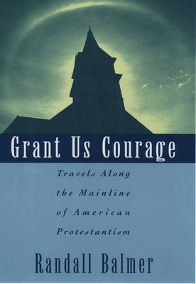 Grant Us Courage by Randall Balmer image