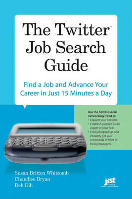 The Twitter Job Search Guide: Find a Job and Advance Your Career in Just 15 Minutes a Day by Susan Britton Whitcomb image
