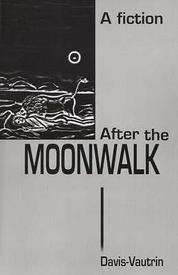 After the Moonwalk by Davis-Vautrin