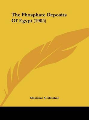 The Phosphate Deposits of Egypt (1905) by Maslahat Al Misahah