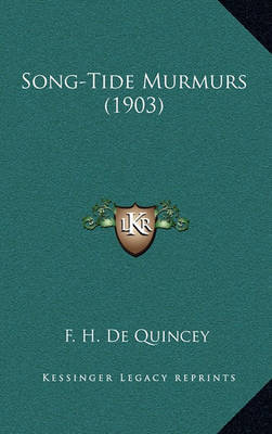 Song-Tide Murmurs (1903) by F. H. De Quincey image